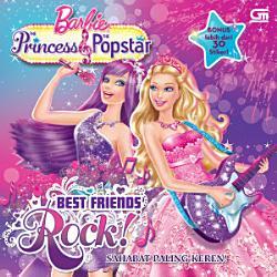 Barbie The Princess   The Popstar  Sahabat Sahabat Paling Keren PDF