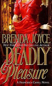 Deadly Pleasure: A Francesca Cahill Novel