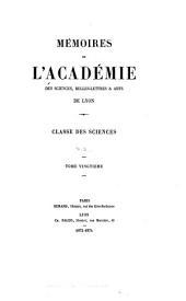 Mémoires de l'Académie des sciences, belles-lettres et arts de Lyon: Classe des sciences, Volume20