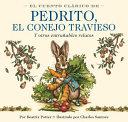 El Cuento Clasico De Pedrito, El Conejo Travieso