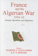France and the Algerian War  1954 62 PDF