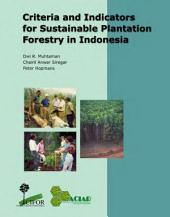 Criteria and Indicators for Sustainable Plantation Forestry in Indonesia