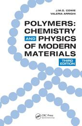 Polymers: Chemistry and Physics of Modern Materials, Third Edition, Edition 3