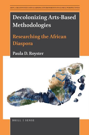 Decolonizing Arts Based Methodologies PDF