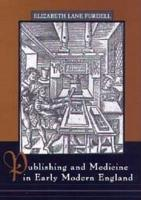 Publishing and Medicine in Early Modern England PDF