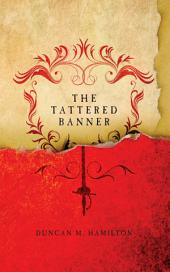 The Tattered Banner (Society of the Sword Trilogy Volume 1)