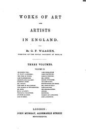 Works of Art and Artists in England: Volume 2