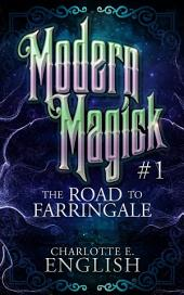 The Road to Farringale: Modern Magick: 1