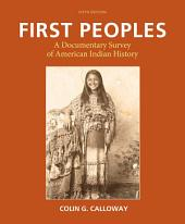 First Peoples: A Documentary Survey of American Indian History, Edition 5