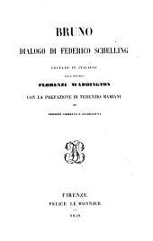 Bruno, ossia un discorso sul principio divino e naturale delle cose. Dialago di F. Schelling voltato in Italiano dalla Marchesa F. Waddington. Aggiuntavi una prefazione di T. Mamiani