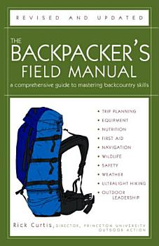 The Backpacker s Field Manual  Revised and Updated PDF