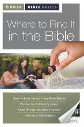 Rose Bible Basics: Where to Find it in the Bible