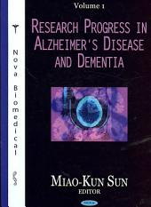 Research Progress in Alzheimer's Disease and Dementia: Volume 1