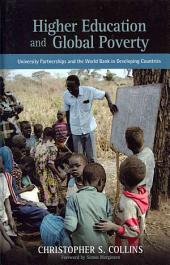 Higher Education and Global Poverty: University Partnerships and the World Bank in Developing Countries
