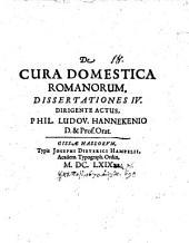 De cura domestica Romanorum dissertationes IV.