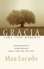Gracia para todo momento: Inspirational Thoughts for Each Day of the Year