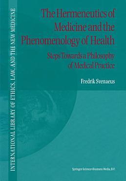 The Hermeneutics of Medicine and the Phenomenology of Health PDF