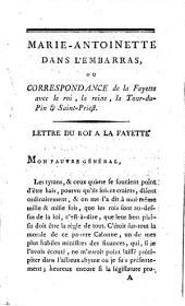 Marie-Antoinette dans l'embarras, ou correspondance de La Fayette avec le roi, la reine, la Tour-du-Pin et Saint-Priest