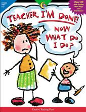 Teacher, I'm Done! Now What Do I Do?, eBook