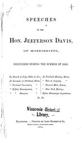 Speeches of the Hon. Jefferson Davis, of Mississippi: delivered during the summer of 1858