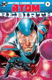 Justice League of America: The Atom Rebirth (2017-) #1