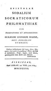 Epistolae sodalium socraticorum philomathiae cum praefatione et appendicibus...