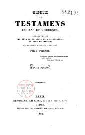 Choix de testaments anciens et modernes remarquables par leurs importance, leur singularité ou leur bizarrerie avec des détails historiques et des notes: Volume1