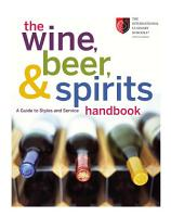 The Wine  Beer  and Spirits Handbook PDF