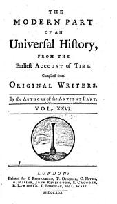 An universal history: from the earliest accounts to the present time, Volume 26
