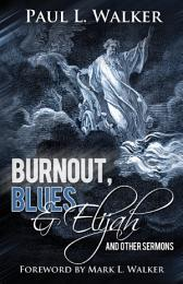 Burnout, Blues, and Elijah