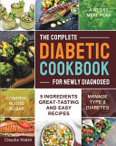 The Complete Diabetic Cookbook for Newly Diagnosed