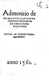 Admonitio de praecipuis capitibus controversiarum de coena domini ...