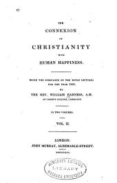 The Connexion of Christianity with Human Happiness: Being the Substance of the Boyle Lectures for the Year 1821, Volume 2