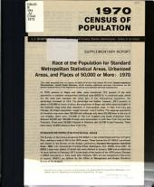 Race of the Population for Standard Metropolitan Statistical Areas, Urbanized Areas, and Places of 50,000 Or More: 1970
