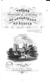 Voyage historique et littéraire en Angelterre et en Ecosse: Volume2