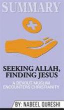 Summary of Seeking Allah  Finding Jesus