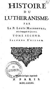 Histoire du Lutheranisme: Volume2