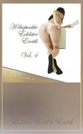 Höhepunkte Edelster Erotik - Vol. 4: Band 4