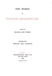 The Works of William Shakespeare: Troilus and Cressida