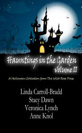 Hauntings in the Garden Volume Two