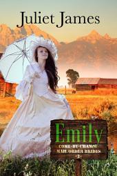 Emily – Book 2 Come By Chance Mail Order Brides: Sweet Montana Western Bride Romance