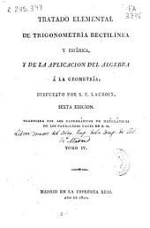 Tratado elemental de trigonometría rectilínea y esférica, y de la aplicación del álgebra a la geometría: Volumen 4