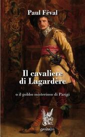 Il cavaliere di Lagardère: o il gobbo misterioso di Parigi