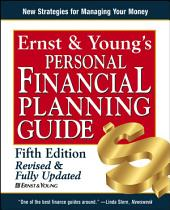 Ernst & Young's Personal Financial Planning Guide: Edition 5