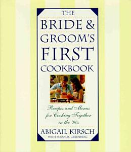 The Bride and Groom s First Cookbook Book