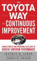 The Toyota Way to Continuous Improvement  Linking Strategy and Operational Excellence to Achieve Superior Performance PDF