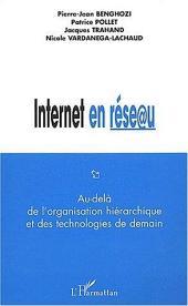 Internet en réseau: Au-delà de l'organisation hiérarchique et des technologies de demain