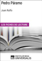 Pedro Páramo de Juan Rulfo: Les Fiches de lecture d'Universalis