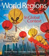 World Regions in Global Context: Peoples, Places, and Environments, Edition 6