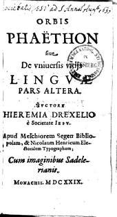 Orbis Phaëton hoc est de universis vitiis linguae0: Cum imaginibus Sadelerianis. a litterâ K. ad finem Romani Alphabeti, Volume 2